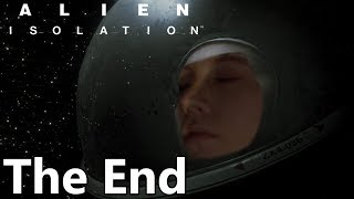 SIGNING OFF - Alien Isolation - Part 23 (The End) (Walkthrough)