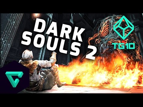 TG10 : Dark Souls 2 Scholar of the First Sin - Top 10 Things You Should Know