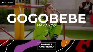MAMAMOO () - GOGOBEBE SPANISH COVER Mathias Guerreiro