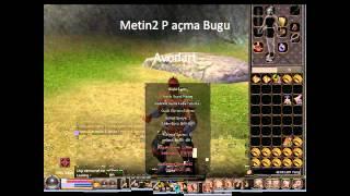 Metin2 P Açma Bugu ~[Yeni]~