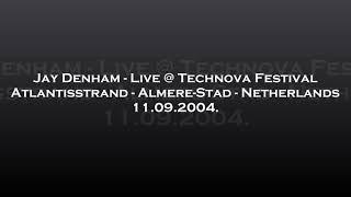 Jay Denham - Live @ Technova Festival - Atlantisstrand, Almere-Stad, Netherlands 11.09.2004.