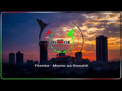 Fitemba - Msemo wa Kiswahili |【Kenyan EDM】
