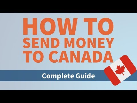 Ultimate Guide To Sending Money To Canada