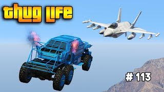 GTA 5 ONLINE : THUG LIFE AND FUNNY MOMENTS (WINS, STUNTS AND FAILS #113)