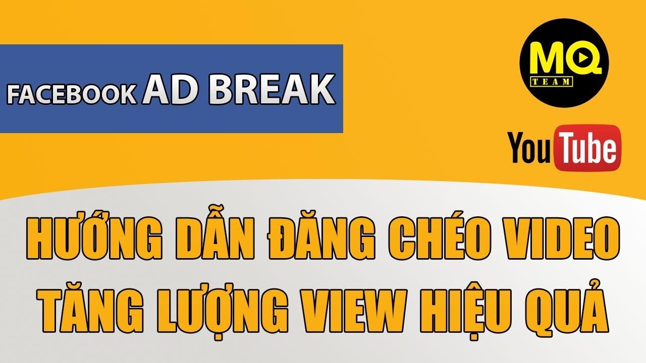 Hướng dẫn đăng chéo video trên facebook – tăng view hiệu quả