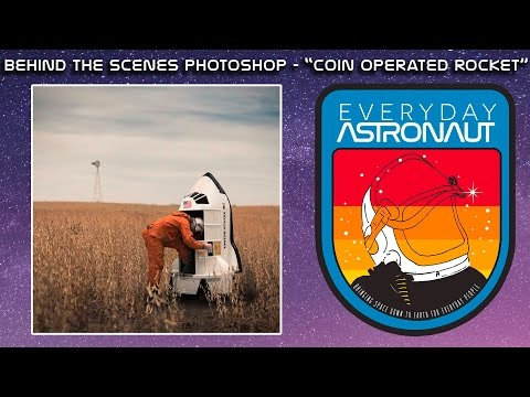 "Behind the Scenes Photoshop - ""Coin Operated Rocket"" with Everyday Astronaut"