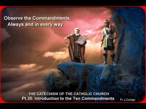 THE CATECHISM OF THE CATHOLIC CHURCH (50pts) ~ Pt.35: Introduction to the Ten Commandments