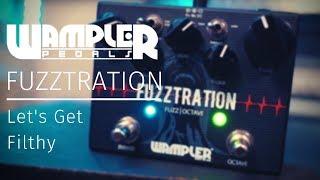 LET'S GET FILTHY | Wampler Fuzztration