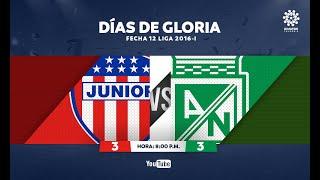 CLÁSICOS DIMAYOR | Junior FC 3:3 Atlético Nacional Fecha 12 Liga 2016-I