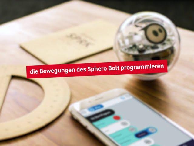 Sphero Bolt - Bewegung programmieren