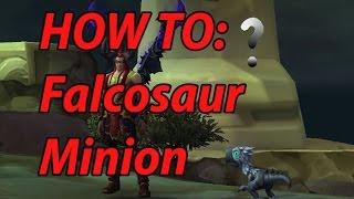 HOW TO: Get Your Falcosaur Minion(WoW Legion)