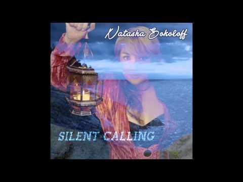 "Natasha Sokoloff ~ ""Silent Calling"" (Full Album)"