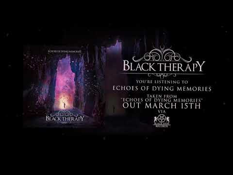 Black Therapy -  Echoes Of Dying Memories ( Official Audio) Mp3