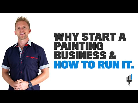 """Why Start a Painting Business and How To Run it"" Home/Residential Company - Painting Business Pro"