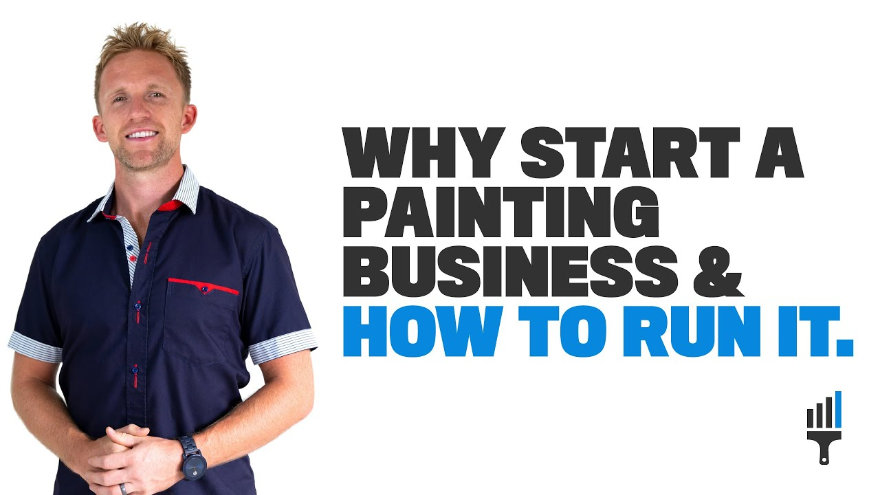 Why Start A Painting Business And How To Run It Home Residential Company Painting Business Pro