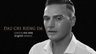 ĐÂU CHỈ RIÊNG EM - MỸ TÂM |  ENGLISH Version | Cover by KYO YORK