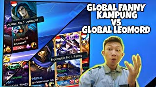GLOBAL FANNY KAMPUNG KETEMU GLOBAL LEOMORD KOTA! - Mobile Legends
