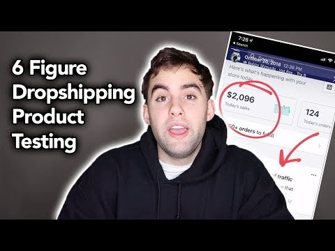 6 Figure Dropshipping Product Testing | Shopify Dropshipping 2019