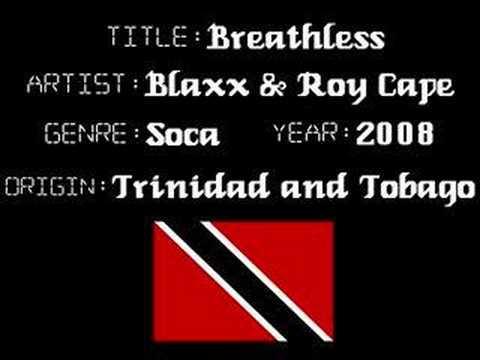 Blaxx & Roy Cape - Breathless - Trinidad Soca Music