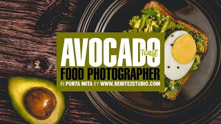 Making an Avocado Toast in Punta Mita • Food Photography
