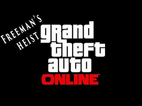 GTA Online - Freeman's Failed Heist