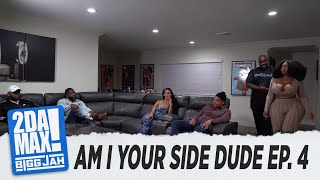 """AM I YOUR SIDE DUDE? EP. 4"" l BIGG JAH"