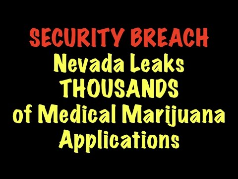 Nevada Leaks THOUSANDS of Medical Marijuana Applications