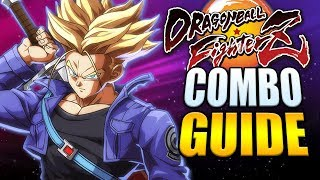 TRUNKS Best Combos - Easy to Advanced! - Dragon Ball FighterZ