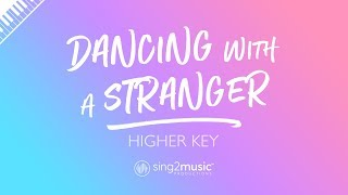 Dancing With A Stranger (Higher Key - Piano Karaoke) Sam Smith & Normani