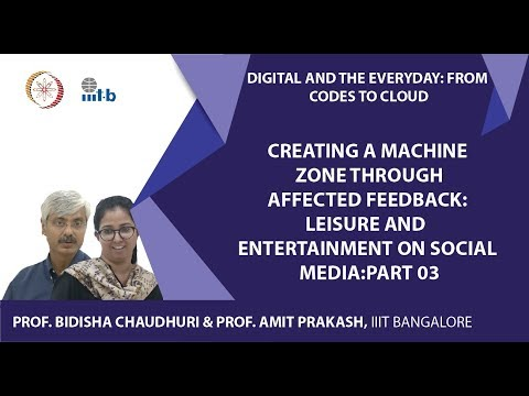 Creating a Machine Zone through Affected Feedback  Leisure and Entertainment on Social Media-Part 03