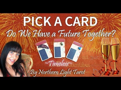 Pick a Card TIMELESS 💖DO WE HAVE A FUTURE TOGETHER? 💖 Love Tarot Reading