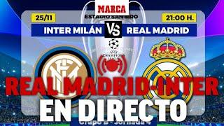 Inter de Milán - Real Madrid CHAMPIONS LEAGUE EN DIRECTO