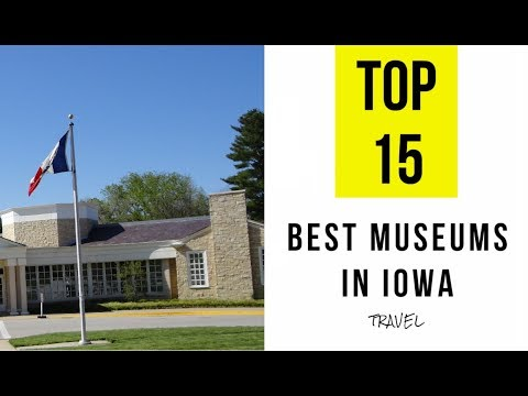 TOP 15. Best Museums in Iowa