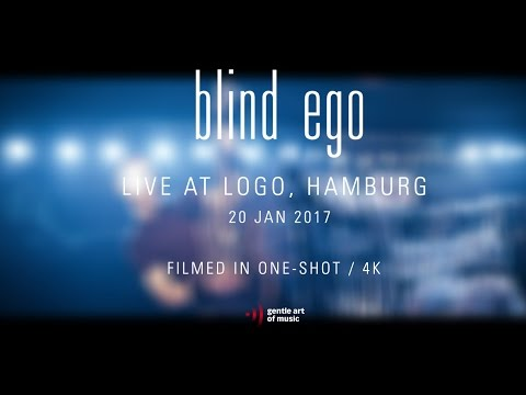 Blind Ego - Live at Logo, Hamburg (official, full concert)