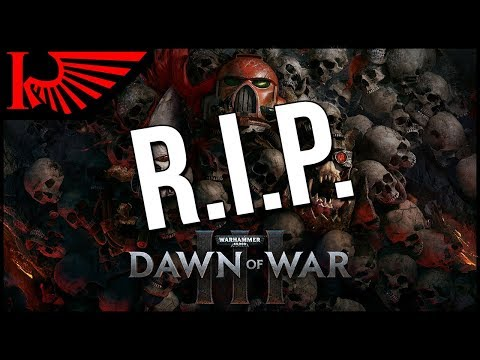 Dawn of War 3 Is Officially Dead