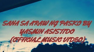 SANA SA ARAW NG PASKO - Yasmin Asistido (Official Music Video)