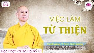 15. Việc làm từ thiện - TT. Thích Chân Quang