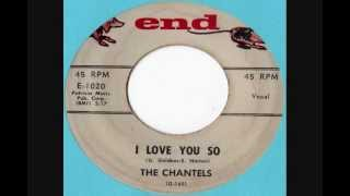 The Chantels - I Love You So
