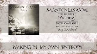 Salvation Lies Above - Say Goodbye