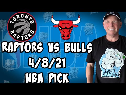 Toronto Raptors vs Chicago Bulls 4/8/21 Free NBA Pick and Prediction NBA Betting Tips