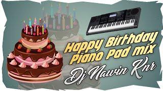 Happy birthday piano,pad mix,Dj Nawin knr