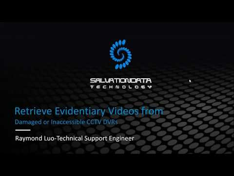 SalvationDATA-Webinar-Retrieve Evidentiary Videos from Damaged or Inaccessible CCTV DVRs