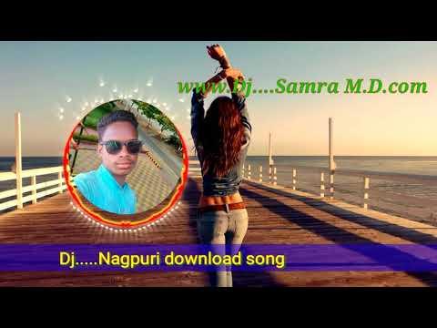 M. D....DJ Nagpuri sadri 2018 song download