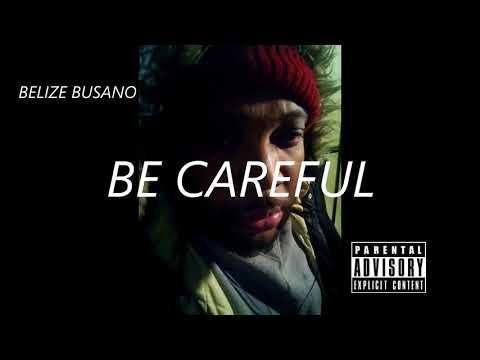 BELIZE BUSANO - BE CAREFUL