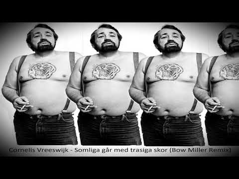 Cornelis Vreeswijk - Somliga går med trasiga skor (Bow Miller Remix)