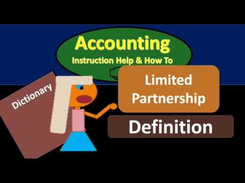 Limited Partnership Definition - What is Limited Partnership