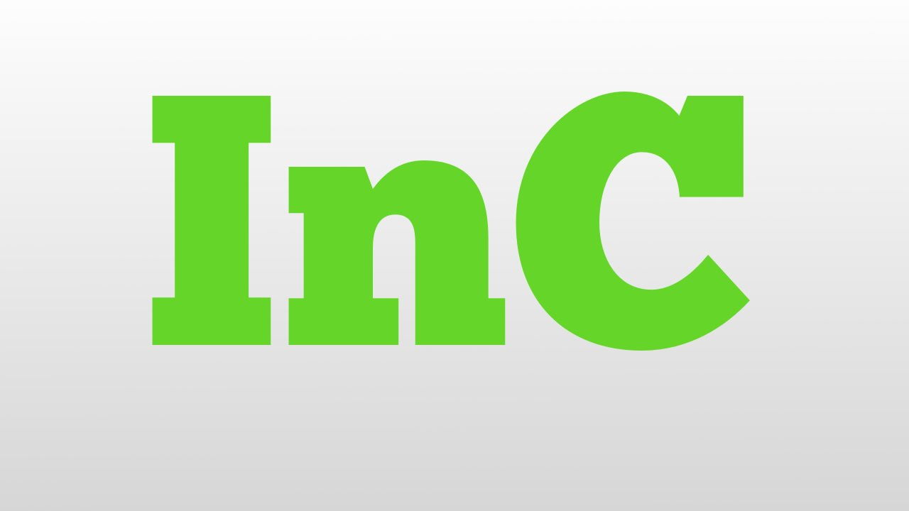 Inc Meaning And Pronunciation Youtube