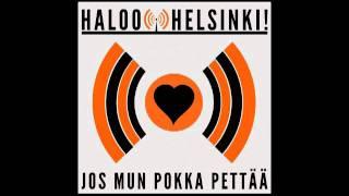 Haloo Helsinki! - Jos mun pokka pettää (audio)