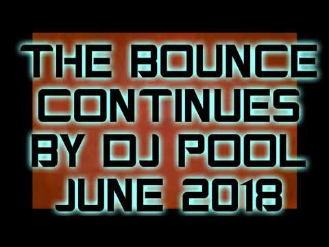 THE BOUNCE CONTINUES BY DJ POOL JUNE 2018 - jason clixby
