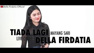 Tiada Lagi Mayang sari Live Cover Della Firdatia MP3